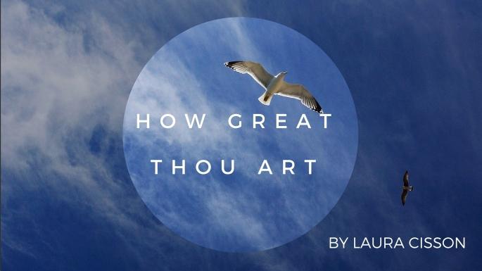 How great thou art-2